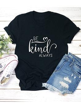 Be Kind Always Print Short Sleeve Tee Shirts