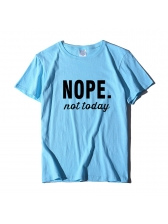 Nope Not Today Letter Print Casual T Shirt